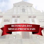 Retorno das Missas Presenciais nesse domingo, dia 18.04